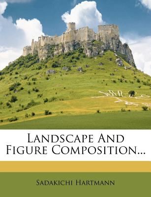 Nabu Press Landscape and Figure Composition... by Hartmann, Sadakichi [Paperback] at Sears.com